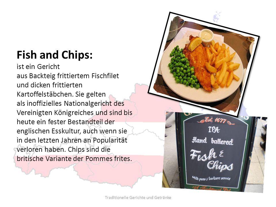 Fish and Chips: ist ein Gericht aus Backteig frittiertem Fischfilet und dicken frittierten Kartoffelstäbchen. Sie gelten als inoffizielles Nationalger