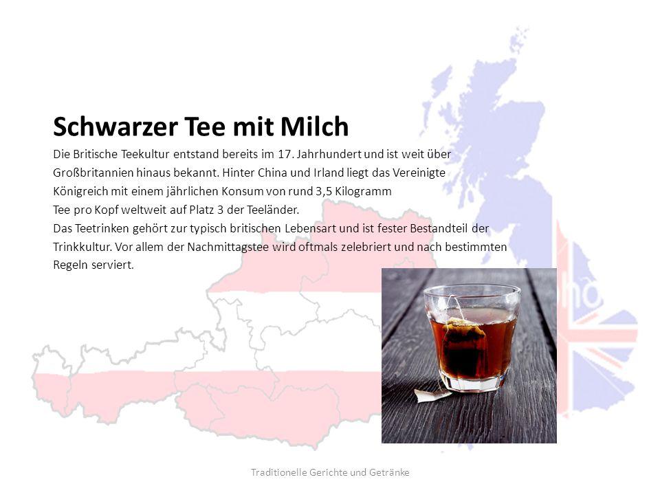 Schwarzer Tee mit Milch Die Britische Teekultur entstand bereits im 17. Jahrhundert und ist weit über Großbritannien hinaus bekannt. Hinter China und