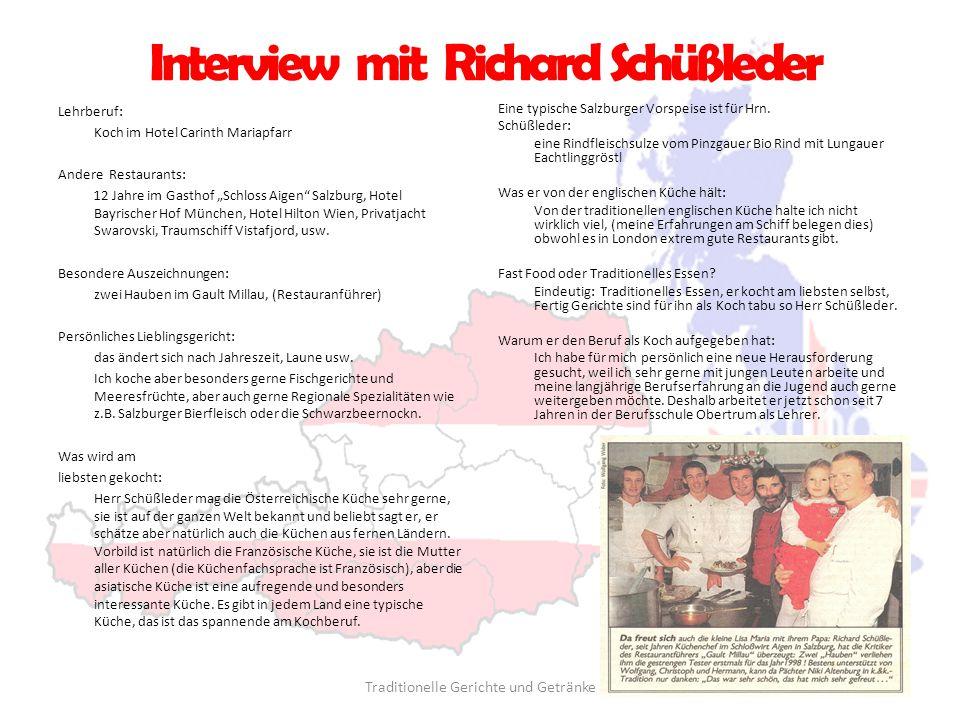 """Interview mit Richard Schüßleder Lehrberuf: Koch im Hotel Carinth Mariapfarr Andere Restaurants: 12 Jahre im Gasthof """"Schloss Aigen"""" Salzburg, Hotel B"""