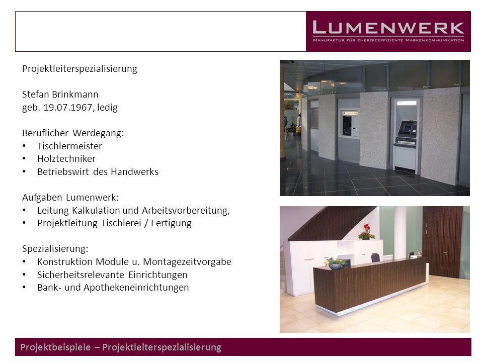 Projektbeispiele – Projektleiterspezialisierung Projektleiterspezialisierung Stefan Brinkmann geb.