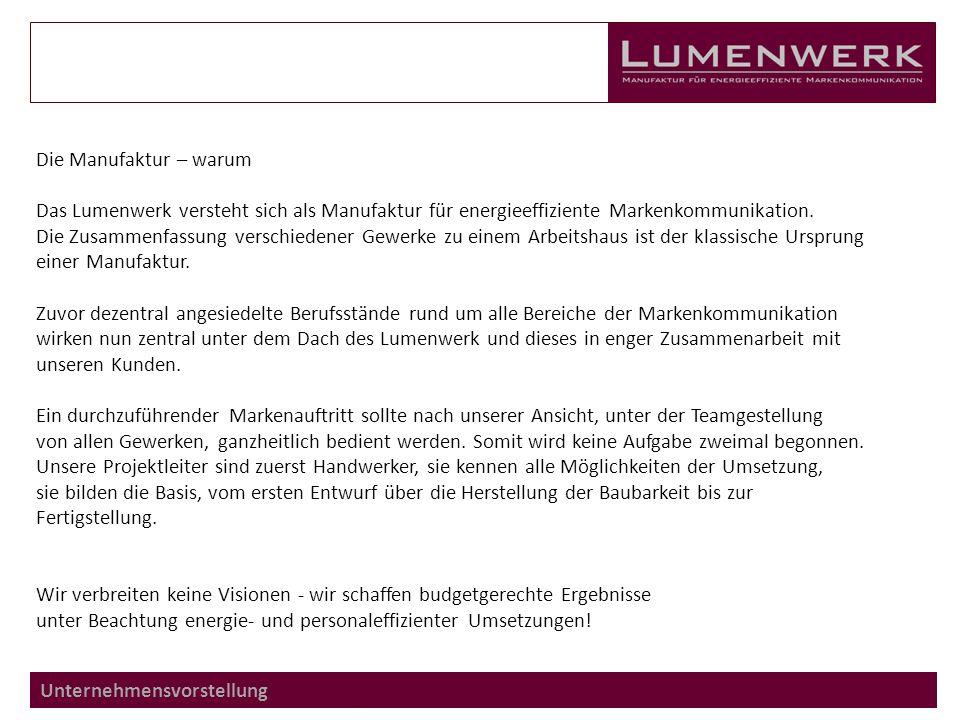 Unternehmensvorstellung Die Manufaktur – warum Das Lumenwerk versteht sich als Manufaktur für energieeffiziente Markenkommunikation.