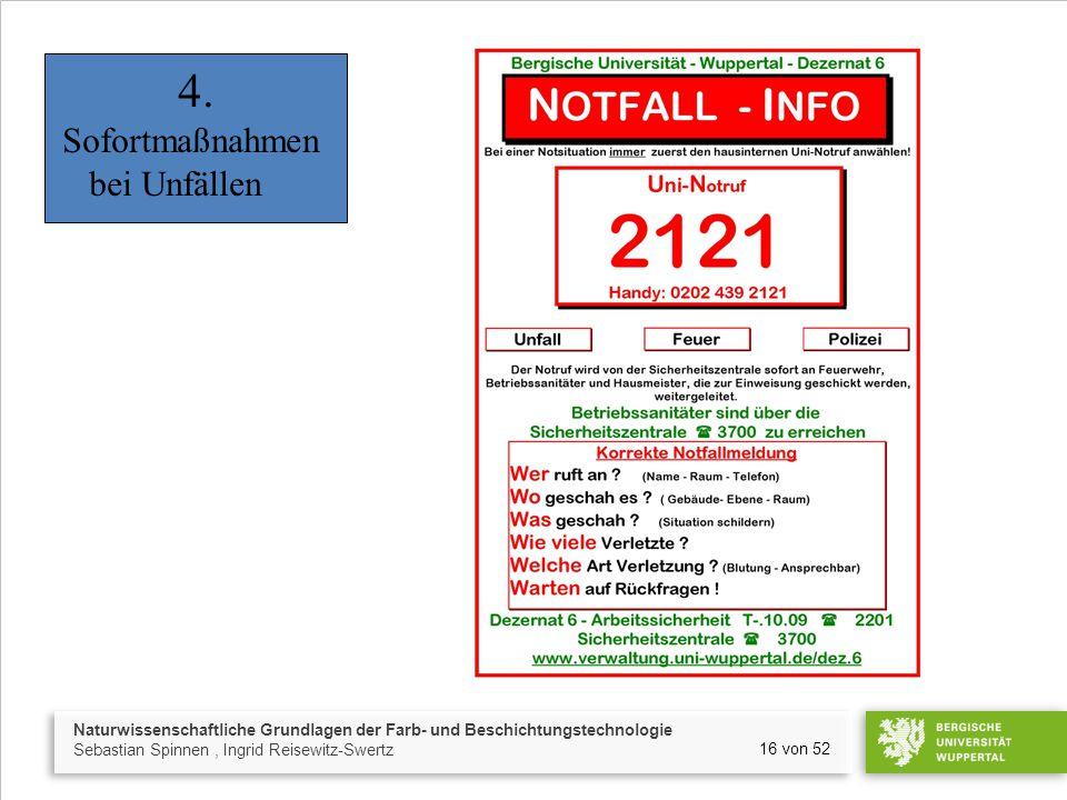 Naturwissenschaftliche Grundlagen der Farb- und Beschichtungstechnologie Sebastian Spinnen, Ingrid Reisewitz-Swertz 16 von 52 4. Sofortmaßnahmen bei U