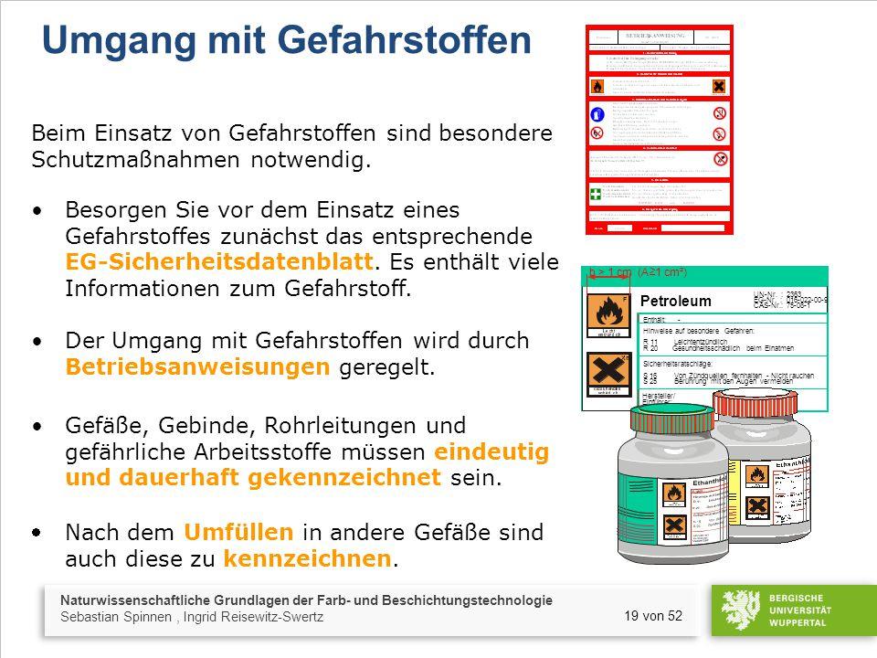 Naturwissenschaftliche Grundlagen der Farb- und Beschichtungstechnologie Sebastian Spinnen, Ingrid Reisewitz-Swertz 19 von 52 Umgang mit Gefahrstoffen