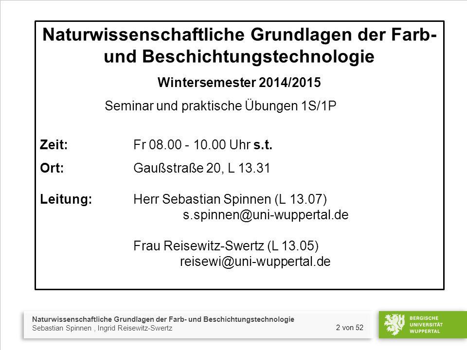 Naturwissenschaftliche Grundlagen der Farb- und Beschichtungstechnologie Sebastian Spinnen, Ingrid Reisewitz-Swertz 2 von 52 Naturwissenschaftliche Gr