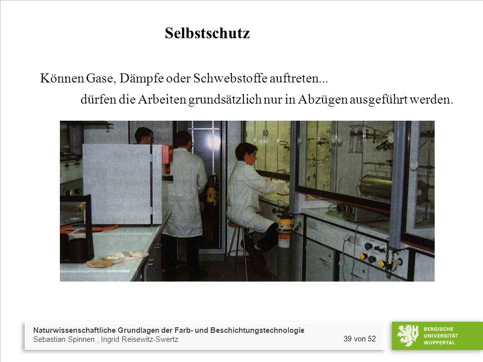 Naturwissenschaftliche Grundlagen der Farb- und Beschichtungstechnologie Sebastian Spinnen, Ingrid Reisewitz-Swertz 39 von 52 Selbstschutz Können Gase