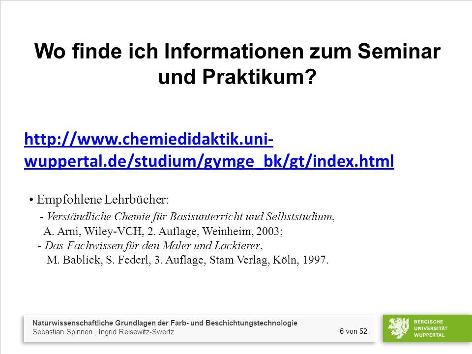 Naturwissenschaftliche Grundlagen der Farb- und Beschichtungstechnologie Sebastian Spinnen, Ingrid Reisewitz-Swertz 6 von 52 http://www.chemiedidaktik