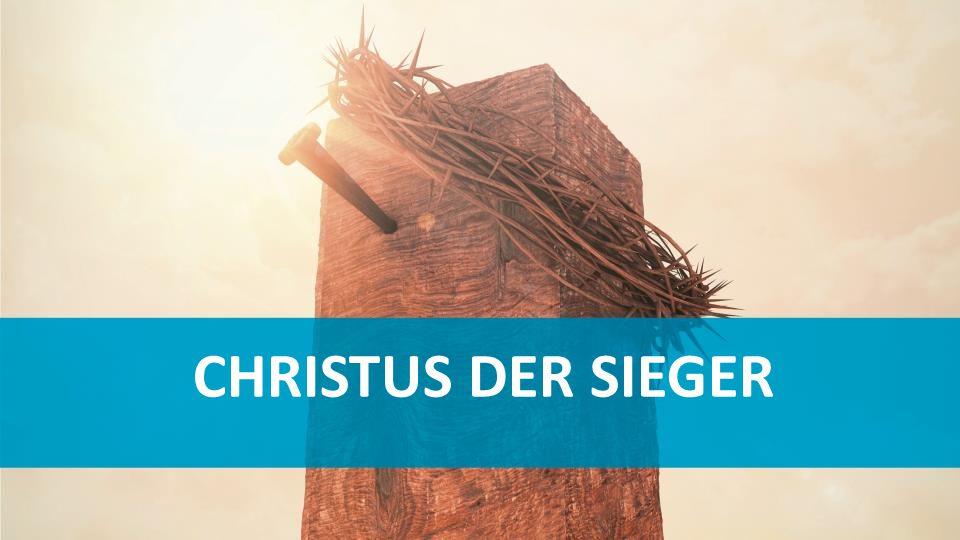 CHRISTUS DER SIEGER