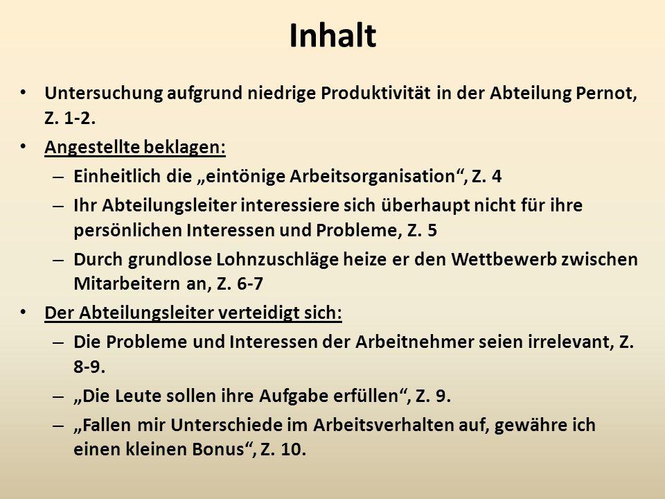 """Inhalt Untersuchung aufgrund niedrige Produktivität in der Abteilung Pernot, Z. 1-2. Angestellte beklagen: – Einheitlich die """"eintönige Arbeitsorganis"""