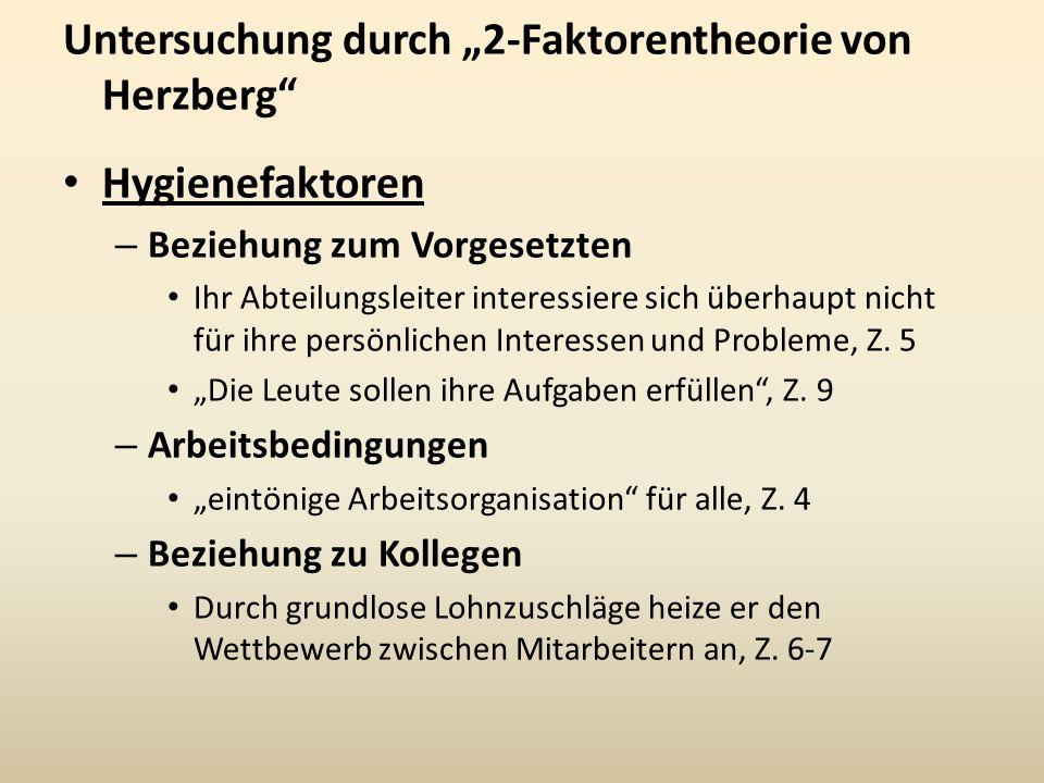 """Untersuchung durch """"2-Faktorentheorie von Herzberg"""" Hygienefaktoren – Beziehung zum Vorgesetzten Ihr Abteilungsleiter interessiere sich überhaupt nich"""