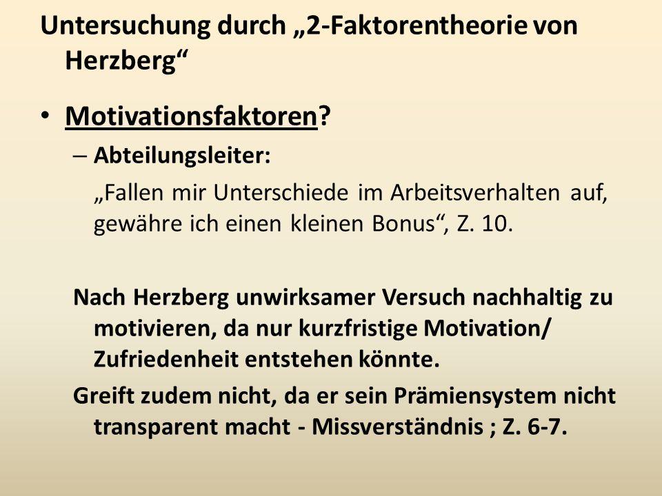 """Untersuchung durch """"2-Faktorentheorie von Herzberg"""" Motivationsfaktoren? – Abteilungsleiter: """"Fallen mir Unterschiede im Arbeitsverhalten auf, gewähre"""