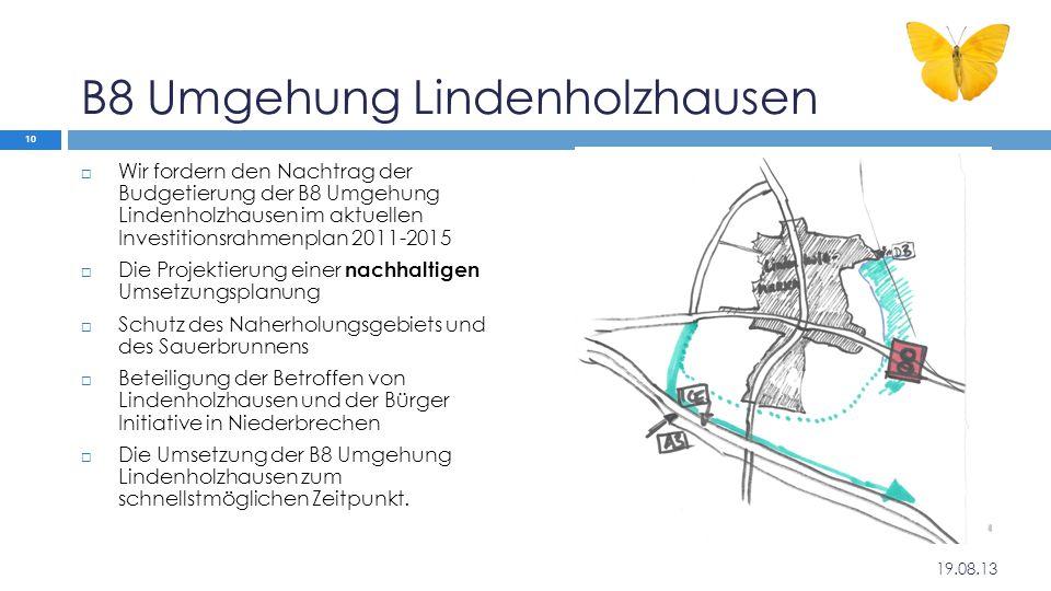 B8 Umgehung Lindenholzhausen  Wir fordern den Nachtrag der Budgetierung der B8 Umgehung Lindenholzhausen im aktuellen Investitionsrahmenplan 2011-201