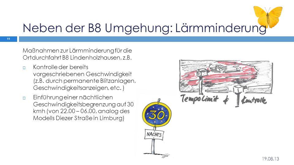 Neben der B8 Umgehung: Lärmminderung Maßnahmen zur Lärmminderung für die Ortdurchfahrt B8 Lindenholzhausen, z.B.  Kontrolle der bereits vorgeschriebe