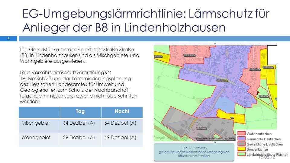 EG-Umgebungslärmrichtlinie: Lärmschutz für Anlieger der B8 in Lindenholzhausen Die Grundstücke an der Frankfurter Straße Straße (B8) in Lindenholzhaus