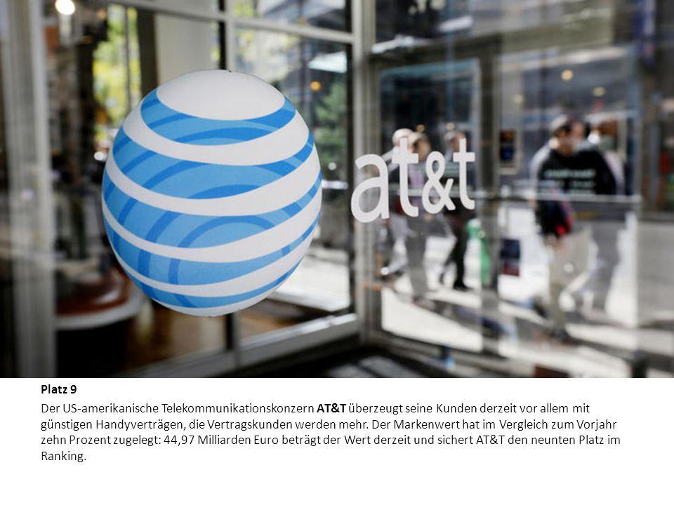 Die zehn wertvollsten Marken der Welt Platz 9 Der US-amerikanische Telekommunikationskonzern AT&T überzeugt seine Kunden derzeit vor allem mit günstig