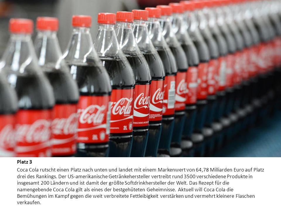 Die zehn wertvollsten Marken der Welt Platz 3 Coca Cola rutscht einen Platz nach unten und landet mit einem Markenwert von 64,78 Milliarden Euro auf P