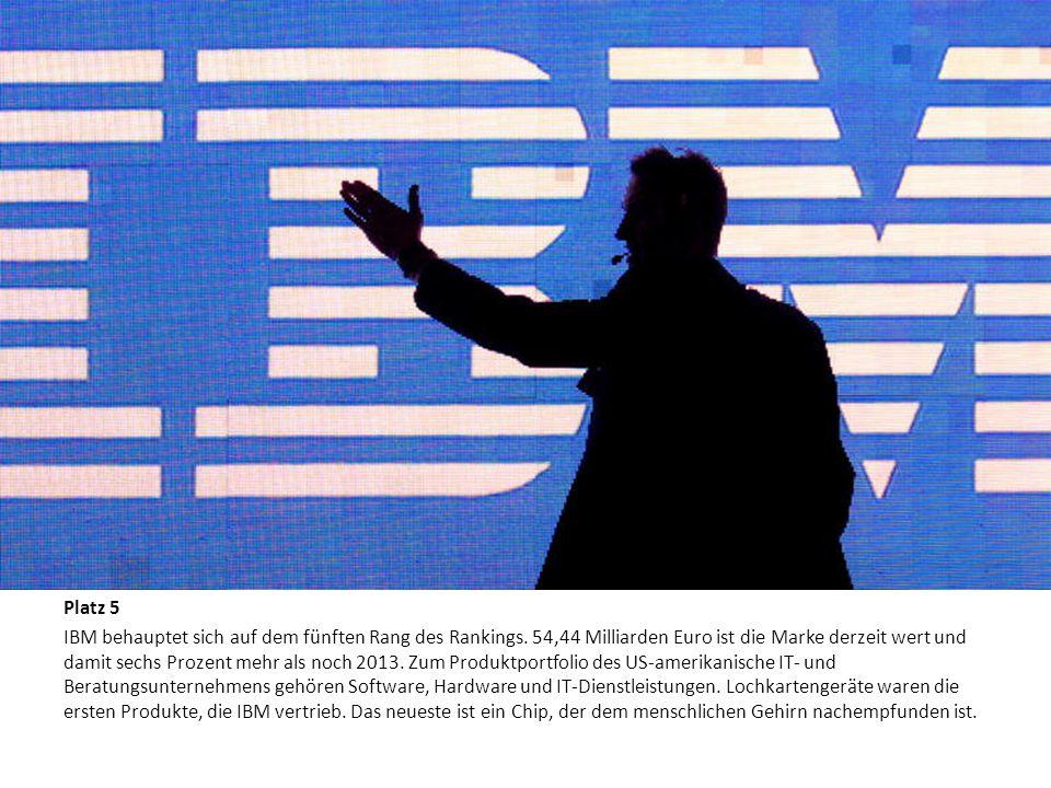 Die zehn wertvollsten Marken der Welt Platz 5 IBM behauptet sich auf dem fünften Rang des Rankings. 54,44 Milliarden Euro ist die Marke derzeit wert u