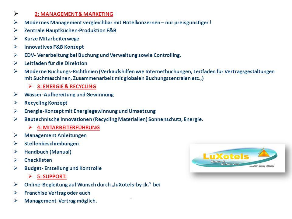  2: MANAGEMENT & MARKETING  Modernes Management vergleichbar mit Hotelkonzernen – nur preisgünstiger .
