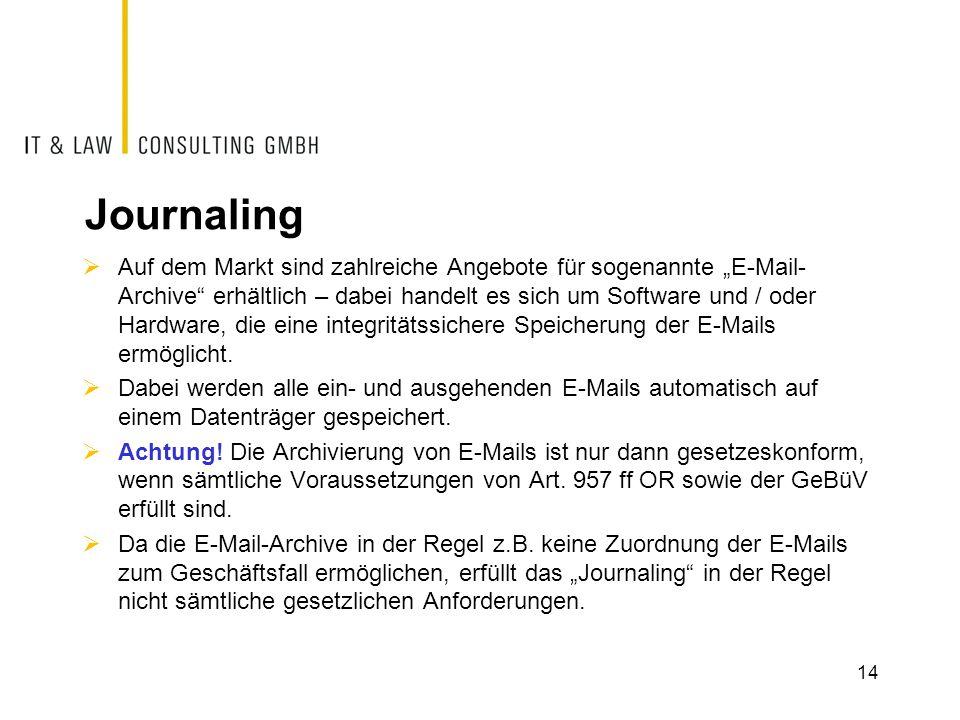 """Journaling  Auf dem Markt sind zahlreiche Angebote für sogenannte """"E-Mail- Archive"""" erhältlich – dabei handelt es sich um Software und / oder Hardwar"""