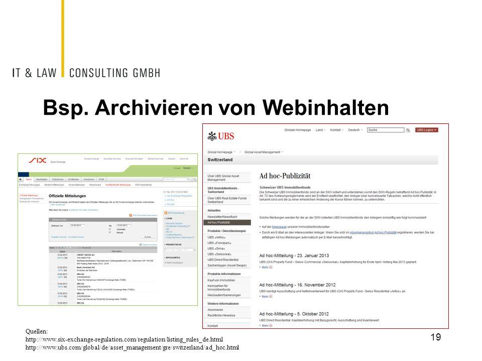 Bsp. Archivieren von Webinhalten 19 Quellen: http://www.six-exchange-regulation.com/regulation/listing_rules_de.html http://www.ubs.com/global/de/asse