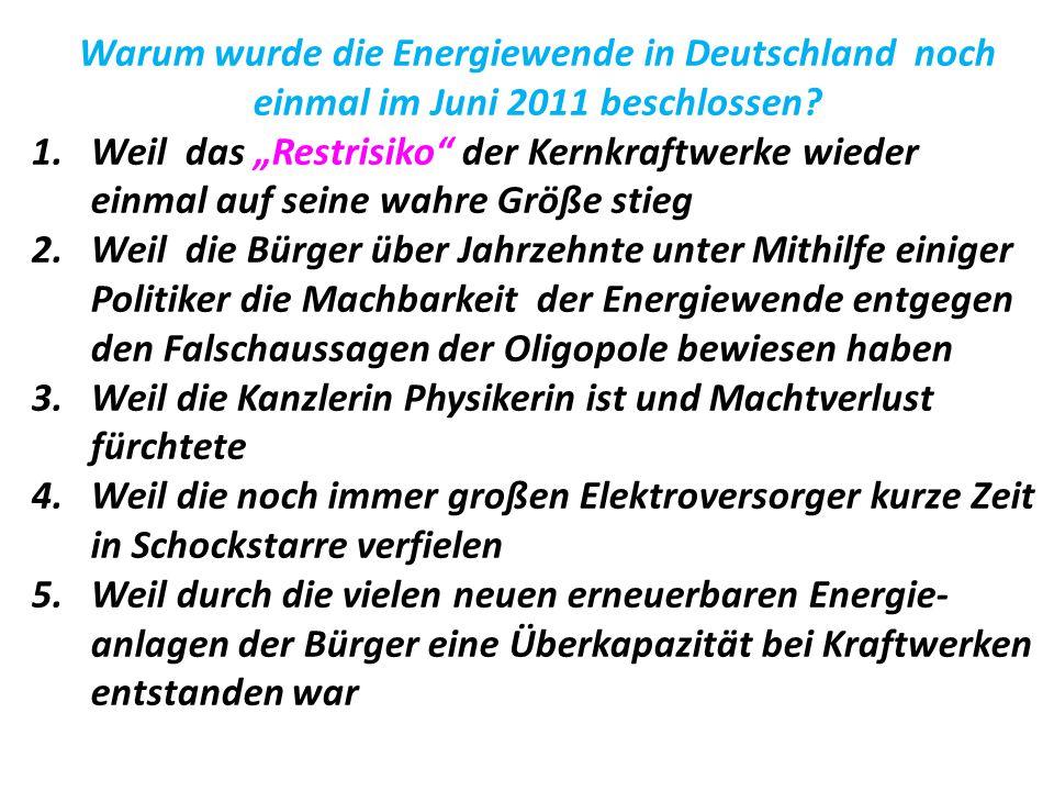 """Warum wurde die Energiewende in Deutschland noch einmal im Juni 2011 beschlossen? 1.Weil das """"Restrisiko"""" der Kernkraftwerke wieder einmal auf seine w"""