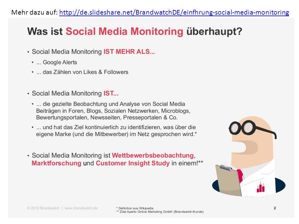 Mehr dazu auf: http://de.slideshare.net/BrandwatchDE/einfhrung-social-media-monitoringhttp://de.slideshare.net/BrandwatchDE/einfhrung-social-media-mon