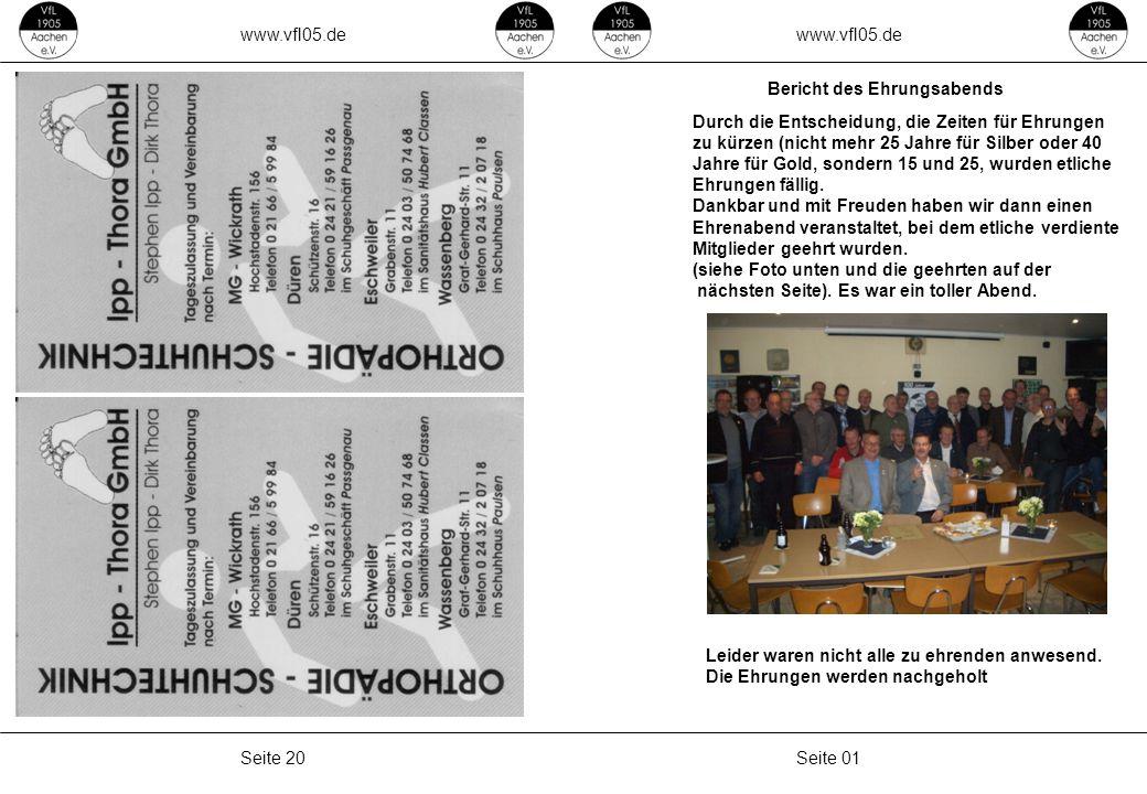 www.vfl05.de Seite 19Seite 02 Geburtstage im Dezember ZachnerWenzel03.12.1997 LehmkuhlJan06.12.1981 PeschThiemo07.12.1981 DjiliAbdelkrim09.12.1966 OchOle09.12.2004 RadermacherRoland09.12.1965 de VreedenPaul10.12.1998 BeisselMarkus11.12.1988 FriedrichsJean12.12.2000 FriedrichsLuis12.12.2005 EßerLuis13.12.1998 HoppeLuis13.12.2002 KernLenny13.12.2005 BrendtHorst15.12.1957 WittwerJulius19.12.2006 FrenzelWolfgang20.12.1960 RoheFabian20.12.1987 StaatSigrid20.12.1942 Hernaiz AgredaSamuel22.12.1993 BrümmendorfEmil23.12.2003 HerffPaul26.12.1951 MargraffRalf26.12.1970 GünerSamed Kaan26.12.2001 JustTim29.12.1984 SchaeferOtto30.12.1932 KubeltChristian30.12.1985 BergweilerAxel31.12.1982 StettnerBernhardGold 25 Jahre FrenzelWolfgangGold 25 Jahre StopsKarl HeinzGold 25 Jahre SchornRichardGold 25 Jahre KogelRichardGold 25 Jahre SchmidtWolfgangGold 25 Jahre SchornHeinz-DieterGold 25 Jahre DanchManfredGold 25 Jahre AltenberndBurkhardSilber 15 Jahre DornWolframSilber 15 Jahre LöhnigKarlSilber 15 Jahre HerffPaulSilber 15 Jahre MuckelThomasSilber 15 Jahre LehrheuerWilfriedSilber 15 Jahre PlatzbeckerAlexanderSilber 15 Jahre BuchtyJörgSilber 15 Jahre ZipprathKatharinaSilber 15 Jahre PenningsLeoSilber Verdienste KallGünterSilber Verdienste KrumbachToniBronze Verdienste KurthGerhardBronze Verdienste Hier die geehrten Mitglieder