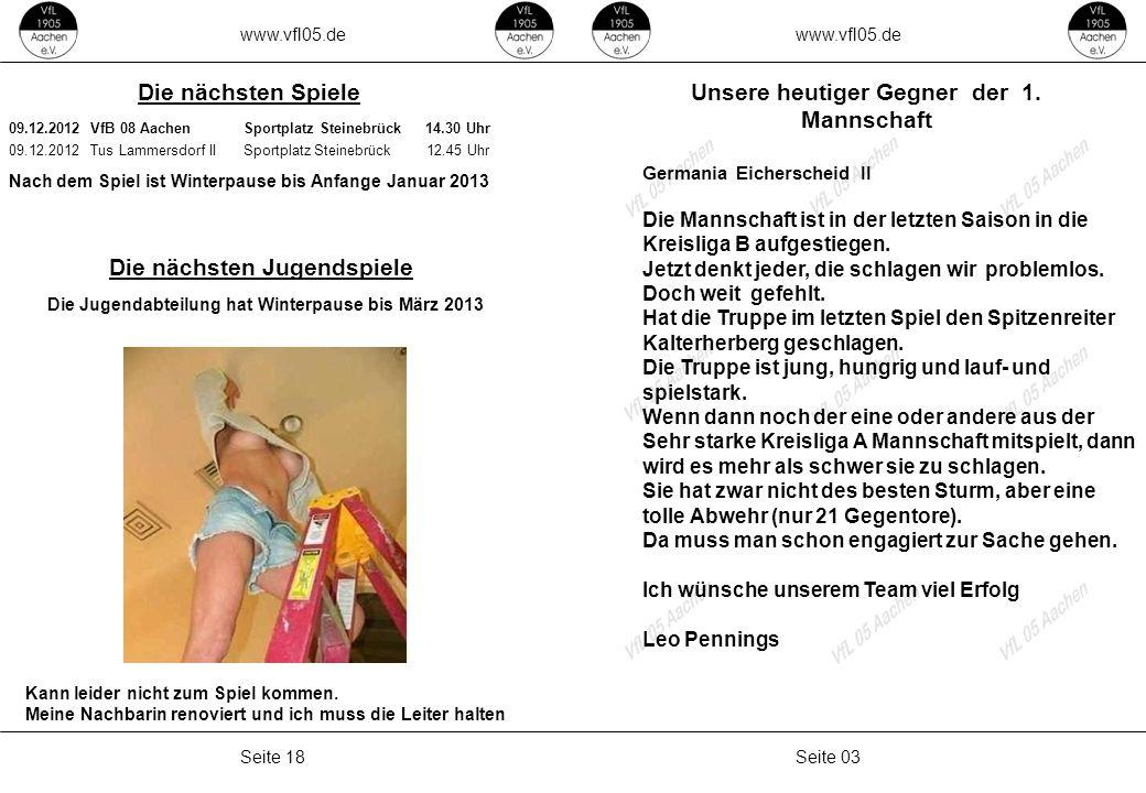 www.vfl05.de Seite 03Seite 18 Unsere heutiger Gegner der 1. Mannschaft Germania Eicherscheid II Die Mannschaft ist in der letzten Saison in die Kreisl