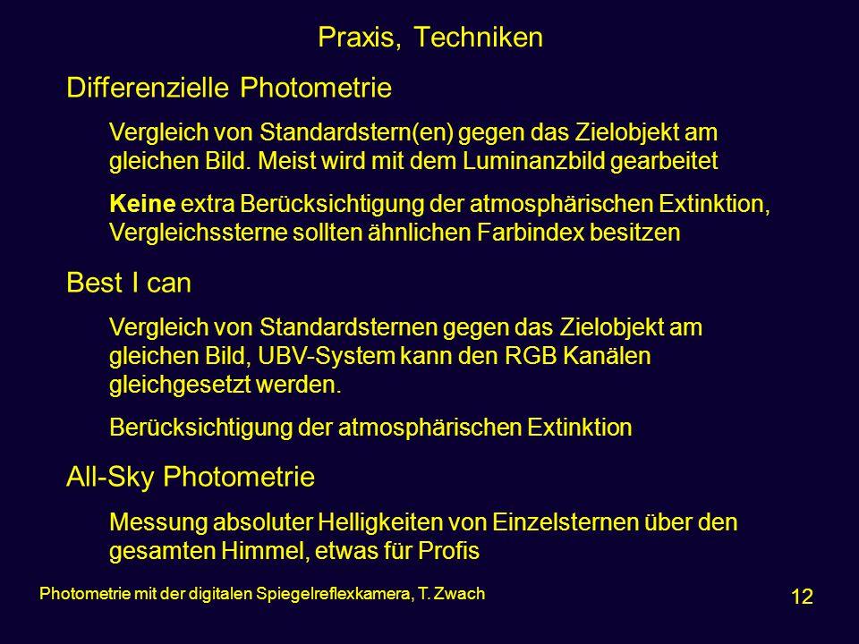 Praxis, Techniken 12 Photometrie mit der digitalen Spiegelreflexkamera, T. Zwach Differenzielle Photometrie Vergleich von Standardstern(en) gegen das