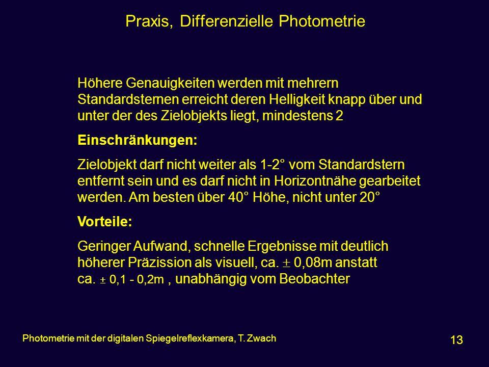 Praxis, Differenzielle Photometrie 13 Photometrie mit der digitalen Spiegelreflexkamera, T. Zwach Höhere Genauigkeiten werden mit mehrern Standardster