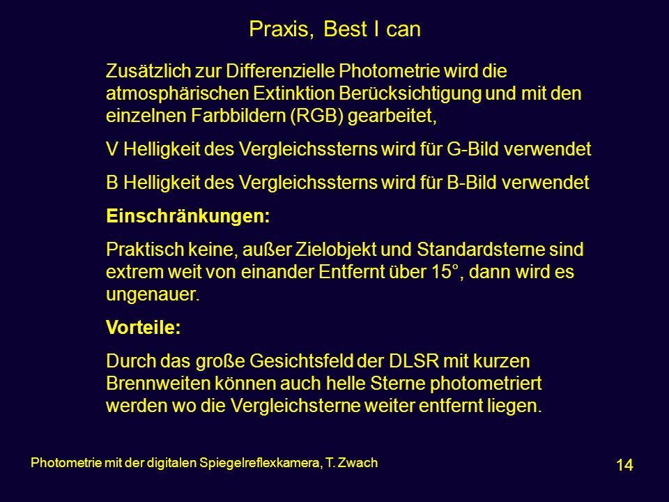 Praxis, Best I can 14 Photometrie mit der digitalen Spiegelreflexkamera, T. Zwach Zusätzlich zur Differenzielle Photometrie wird die atmosphärischen E