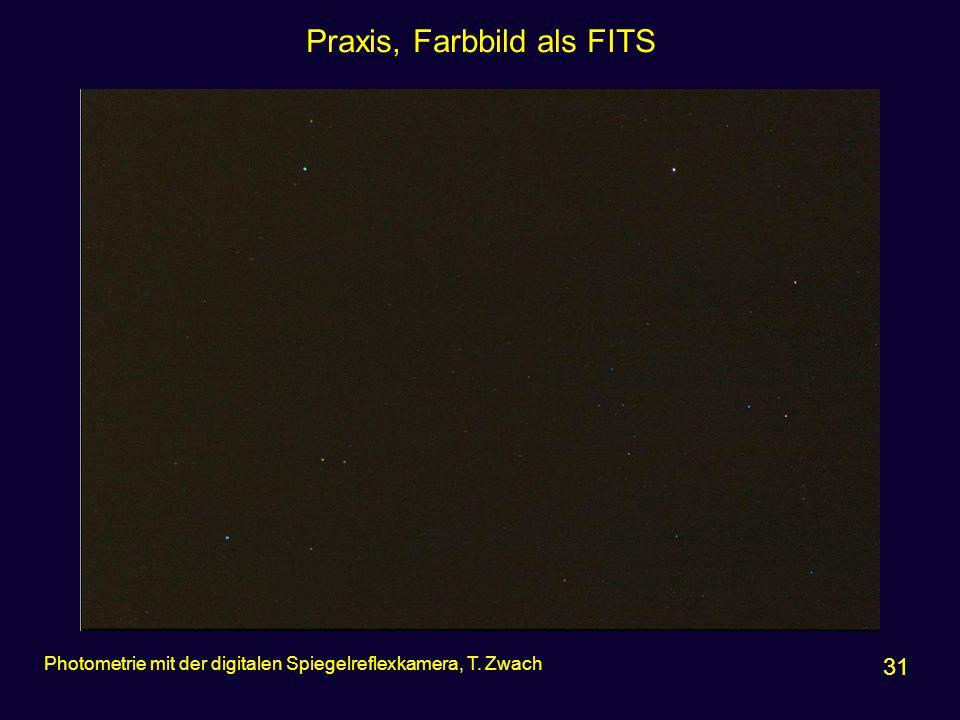 Praxis, Farbbild als FITS 31 Photometrie mit der digitalen Spiegelreflexkamera, T. Zwach