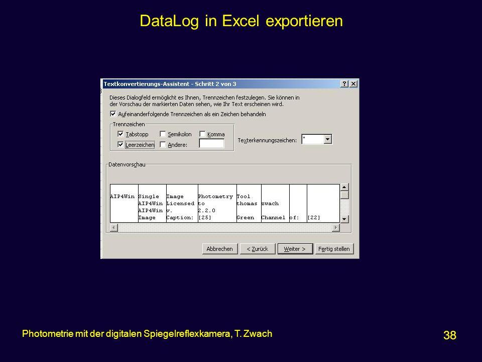 DataLog in Excel exportieren 38 Photometrie mit der digitalen Spiegelreflexkamera, T. Zwach