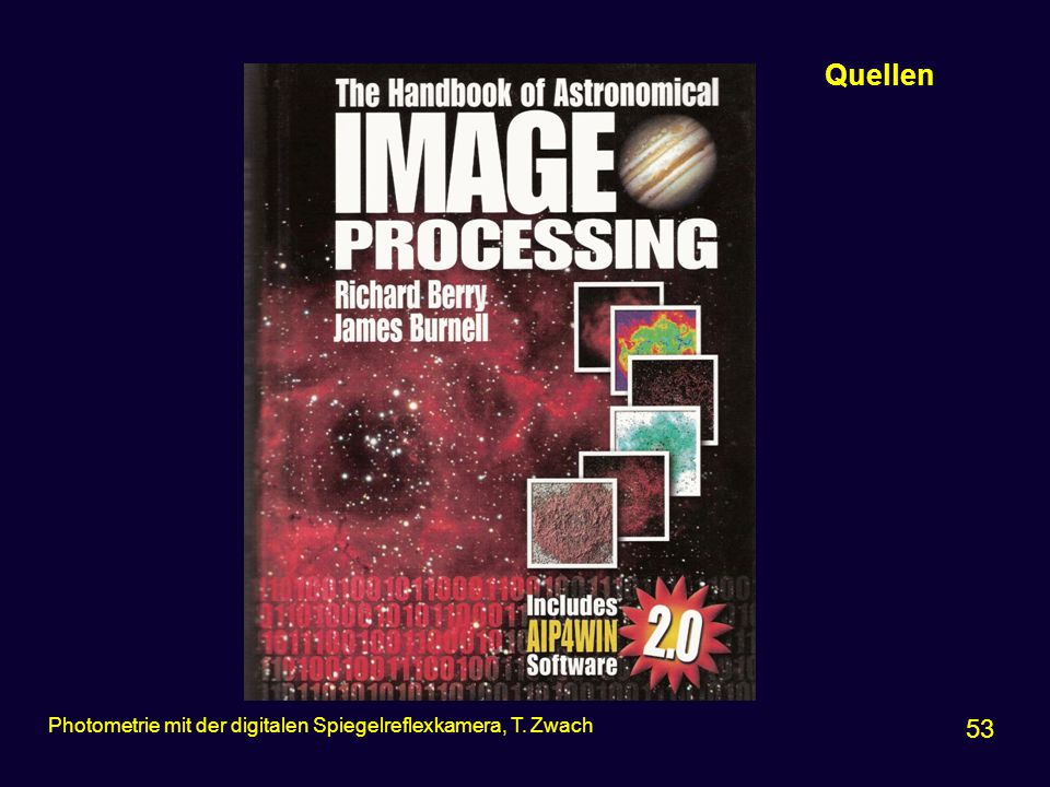 Praxis 53 Photometrie mit der digitalen Spiegelreflexkamera, T. Zwach Quellen
