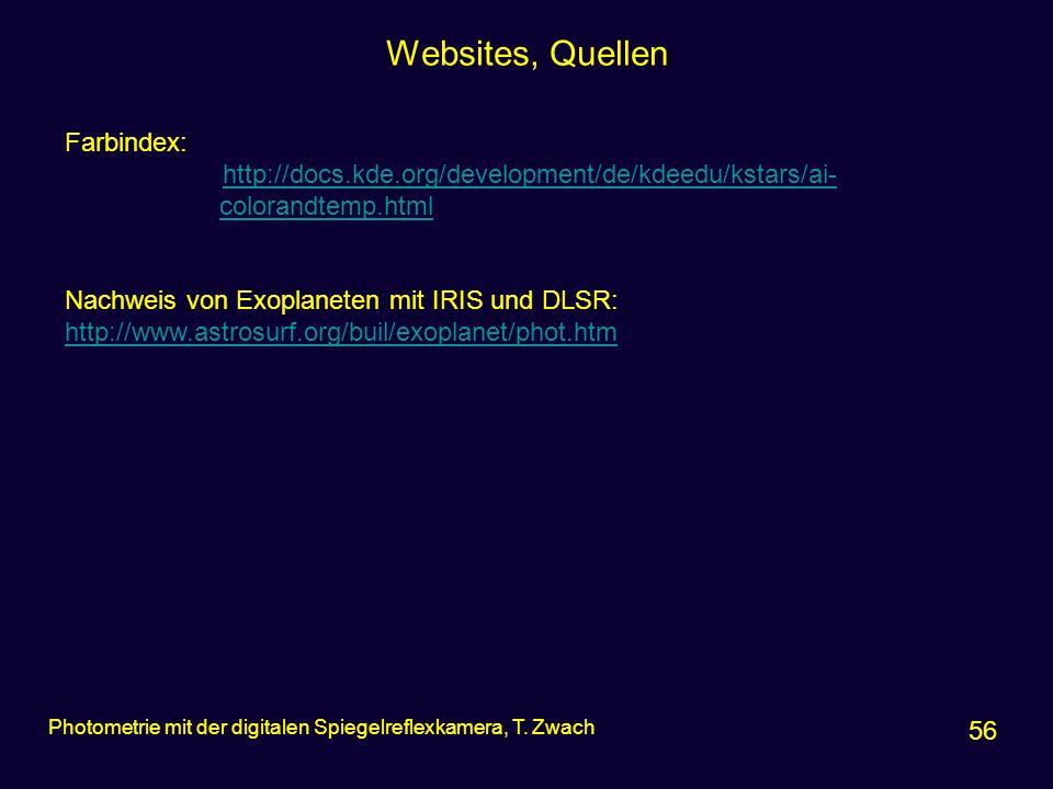 Websites, Quellen 56 Photometrie mit der digitalen Spiegelreflexkamera, T. Zwach Farbindex: http://docs.kde.org/development/de/kdeedu/kstars/ai- color