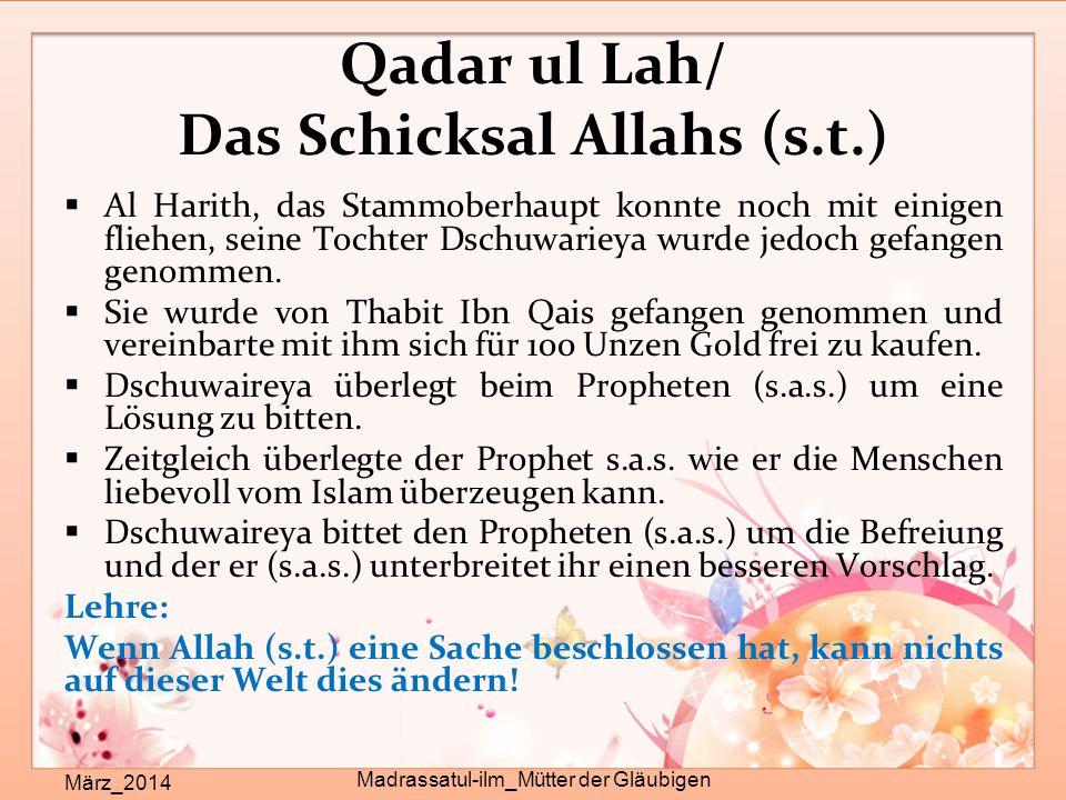 Qadar ul Lah/ Das Schicksal Allahs (s.t.) März_2014 Madrassatul-ilm_Mütter der Gläubigen  Al Harith, das Stammoberhaupt konnte noch mit einigen flieh
