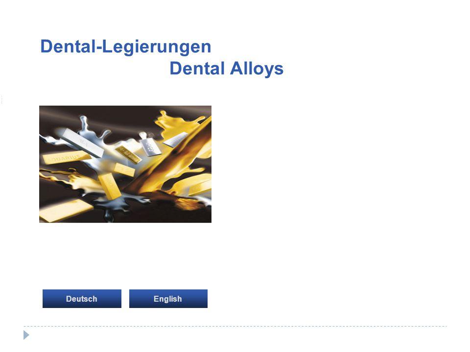 StartseiteStartseite EnglishDeutsch Dental-Legierungen Dental Alloys