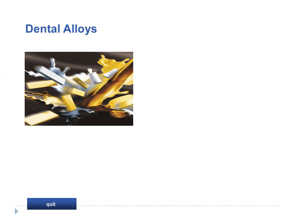 Thank youThank you quit Dental Alloys