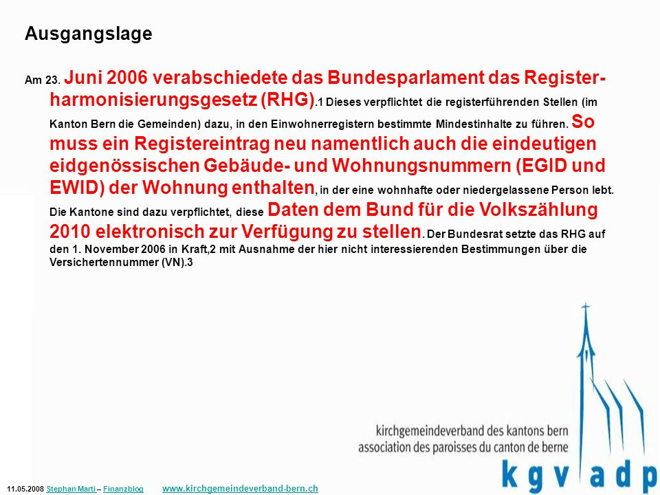 11.05.2008 Stephan Marti – Finanzblog www.kirchgemeindeverband-bern.chStephan Marti Finanzblog www.kirchgemeindeverband-bern.ch Ausgangslage Am 23.