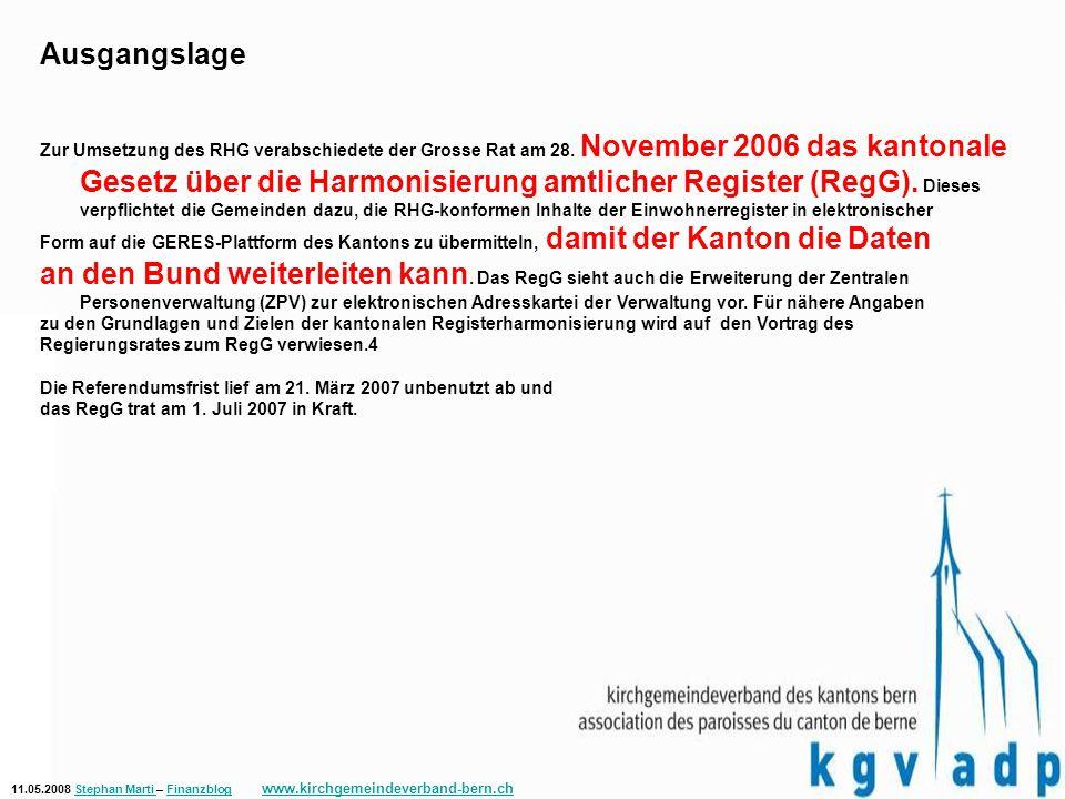 11.05.2008 Stephan Marti – Finanzblog www.kirchgemeindeverband-bern.chStephan Marti Finanzblog www.kirchgemeindeverband-bern.ch Ausgangslage Zur Umsetzung des RHG verabschiedete der Grosse Rat am 28.