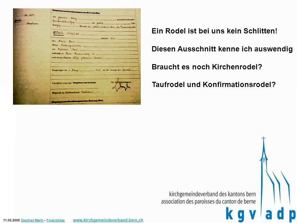 11.05.2008 Stephan Marti – Finanzblog www.kirchgemeindeverband-bern.chStephan Marti Finanzblog www.kirchgemeindeverband-bern.ch Ein Rodel ist bei uns kein Schlitten.