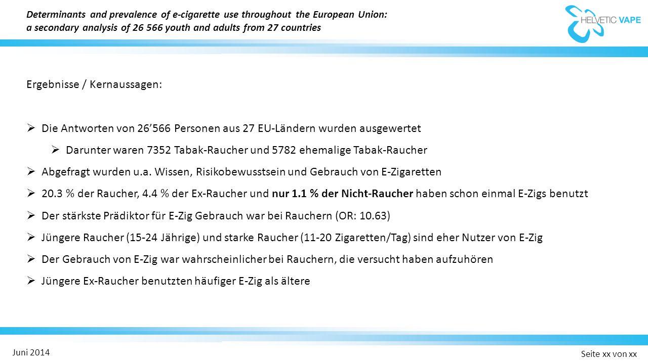 Seite xx von xx Juni 2014  Die E-Zigarette hat uns und vielen anderen starken Rauchern resp.