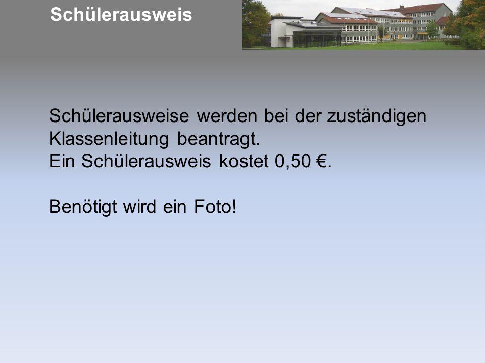 Schülerausweis Schülerausweise werden bei der zuständigen Klassenleitung beantragt. Ein Schülerausweis kostet 0,50 €. Benötigt wird ein Foto!