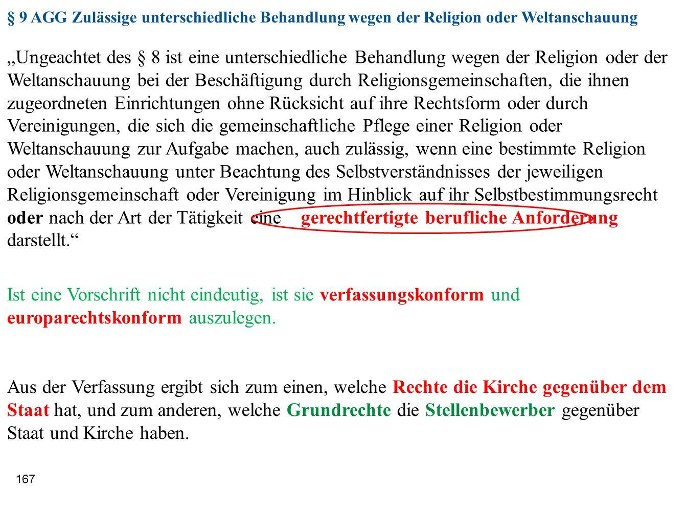 """167 """"Ungeachtet des § 8 ist eine unterschiedliche Behandlung wegen der Religion oder der Weltanschauung bei der Beschäftigung durch Religionsgemeinsch"""