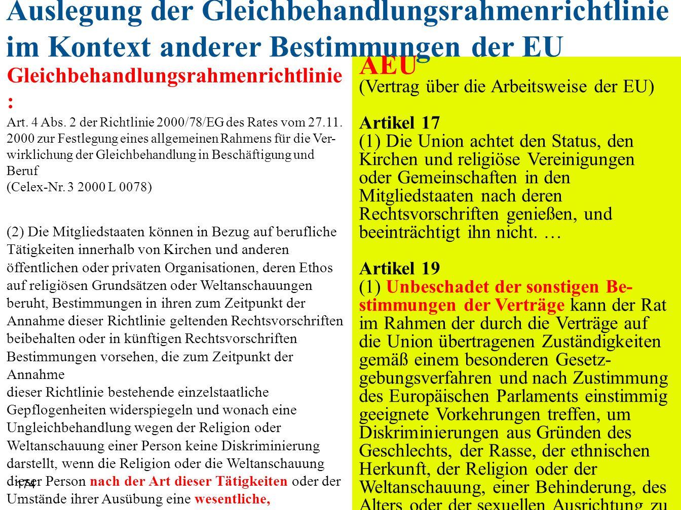 174 AEU (Vertrag über die Arbeitsweise der EU) Artikel 17 (1) Die Union achtet den Status, den Kirchen und religiöse Vereinigungen oder Gemeinschaften