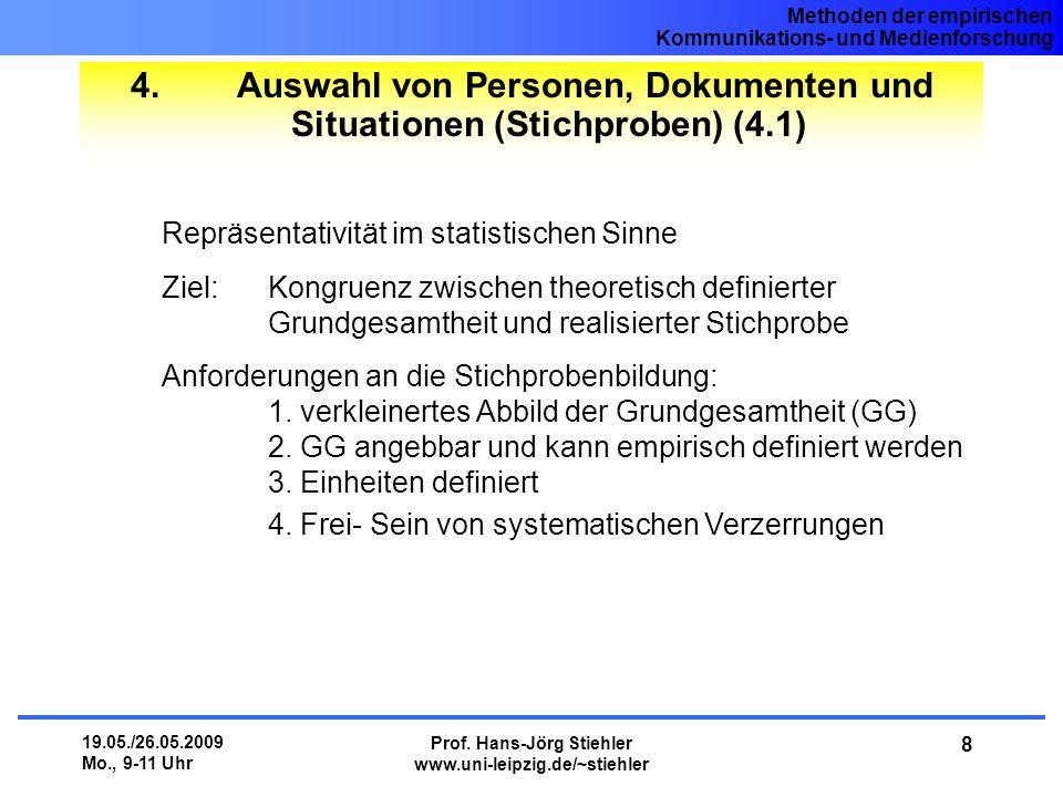 Methoden der empirischen Kommunikations- und Medienforschung 19.05./26.05.2009 Mo., 9-11 Uhr Prof.