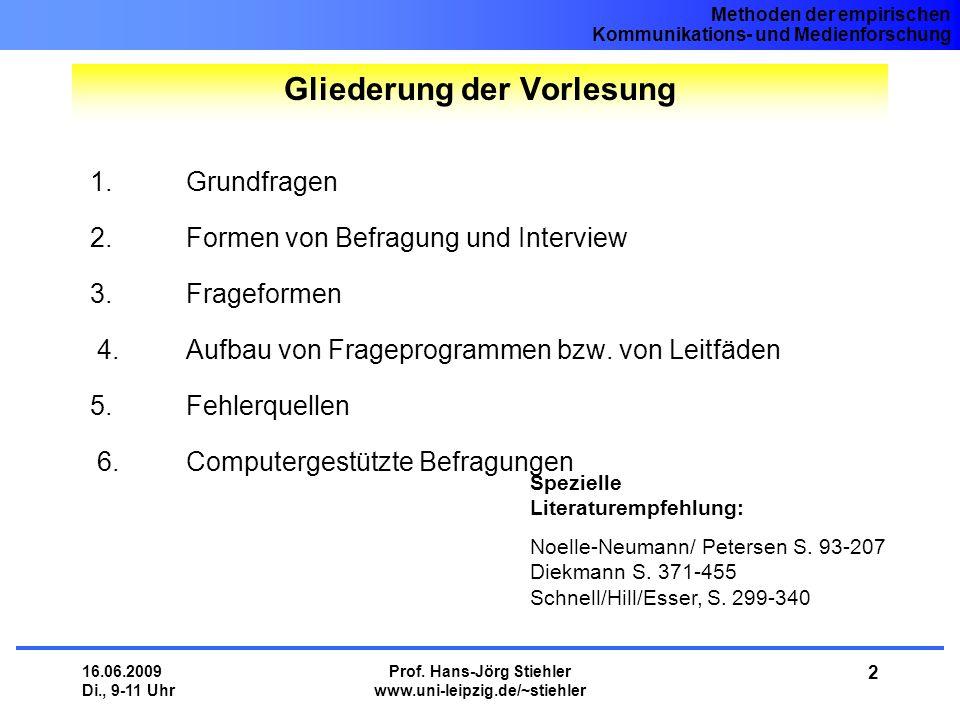 Methoden der empirischen Kommunikations- und Medienforschung 16.06.2009 Di., 9-11 Uhr Prof. Hans-Jörg Stiehler www.uni-leipzig.de/~stiehler 2 1. Grund