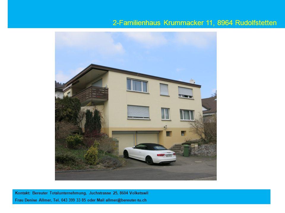 2-Familienhaus Krummacker 11, 8964 Rudolfstetten Kontakt: Bereuter Totalunternehmung, Juchstrasse 25, 8604 Volketswil Frau Denise Allmer, Tel. 043 399
