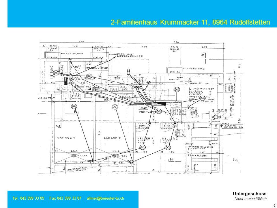 2-Familienhaus Krummacker 11, 8964 Rudolfstetten Tel. 043 399 33 85 Fax 043 399 33 87 allmer@bereuter-tu.ch 5 Untergeschoss Nicht massstäblich