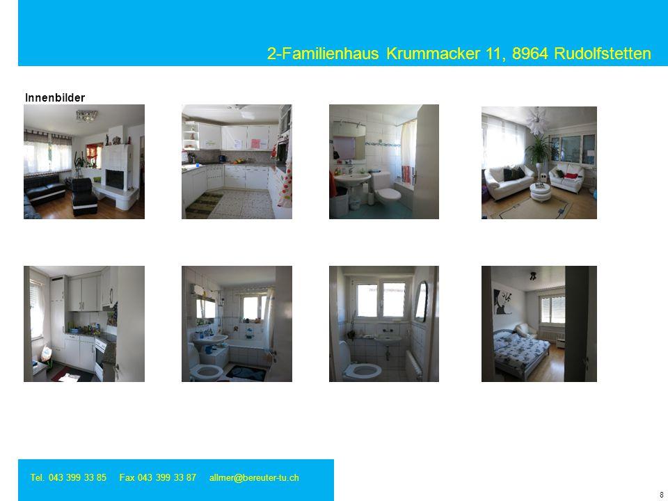 2-Familienhaus Krummacker 11, 8964 Rudolfstetten Tel. 043 399 33 85 Fax 043 399 33 87 allmer@bereuter-tu.ch 8 Innenbilder