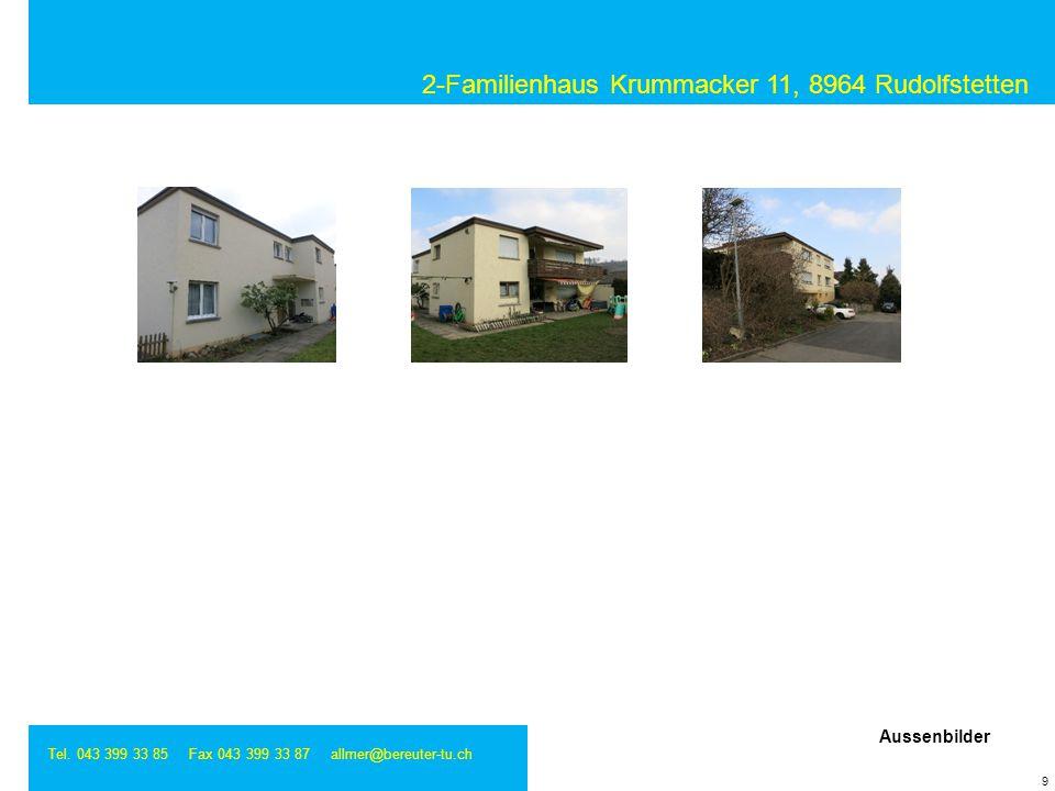 2-Familienhaus Krummacker 11, 8964 Rudolfstetten Tel. 043 399 33 85 Fax 043 399 33 87 allmer@bereuter-tu.ch 9 Aussenbilder